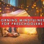 Morning Mindfulness for Preschoolers